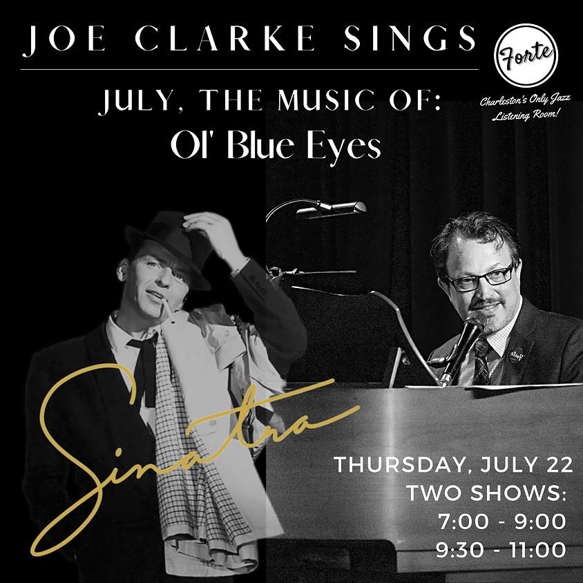 Joe Clarke Sings the Music of Ol' Blue Eyes , Frank Sinatra | 9:30pm-11:30pm