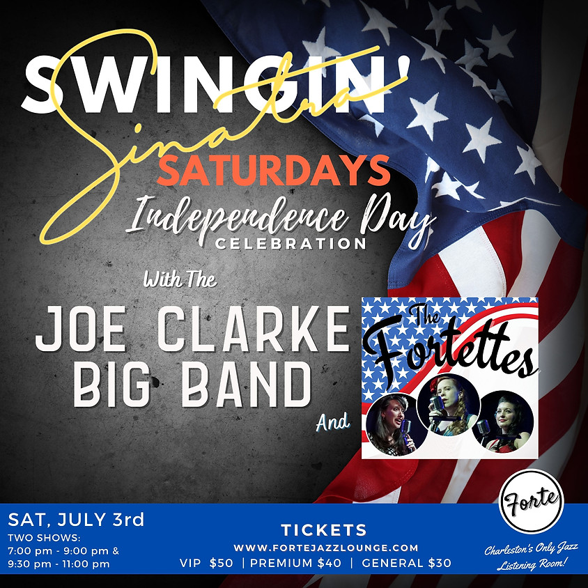 Swingin' Sinatra Saturdays / Independence Day With Joe Clarke Big Band and The Fortettes | 7:00pm-9:00pm