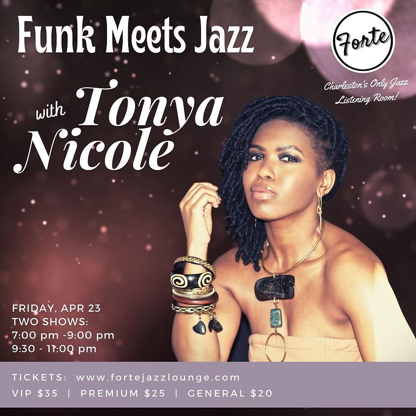 Funk Meets Jazz With Tonya Nicole | 9:30pm - 10:30pm