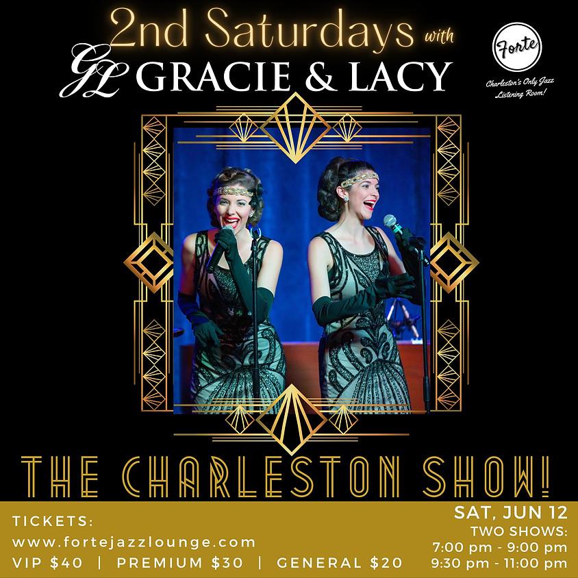 Gracie & Lacy: The Charleston Show | 9:30pm - 11:00pm