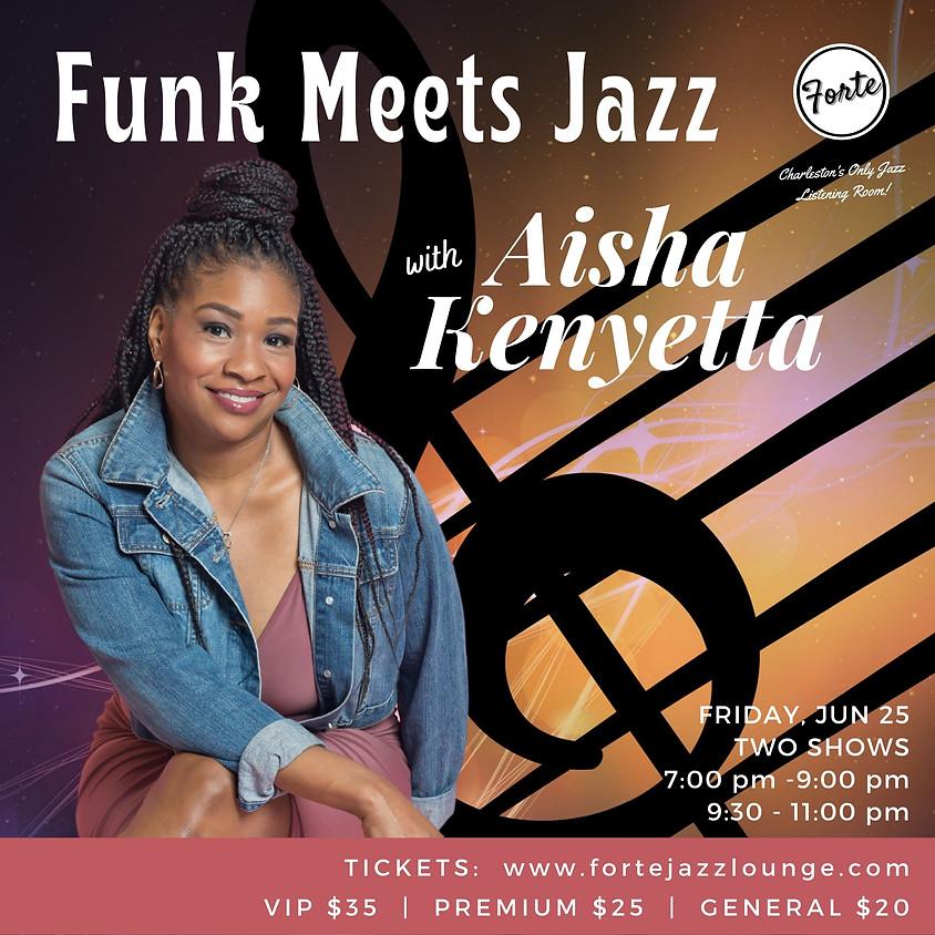Funk Meets Jazz With Aisha Kenyetta | 7:00pm - 09:00pm