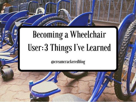 Becoming a Wheelchair User: 3 Things I've Learned