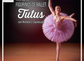 Figurinos de Ballet: Tutus, com Michelle G. Ciepielewski!