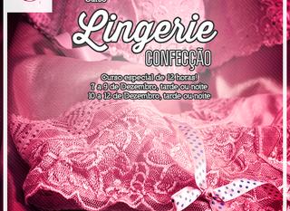 Curso Especial de Lingerie, a partir de 7 de Dezembro