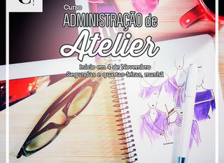 Curso Administração de Atelier - Nova Turma!