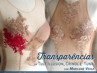 Transparências em Tule Illusion, Crinol e Tunil em Agosto!