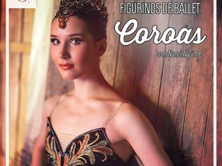 Figurinos de Ballet: Coroas, com Nanci Aguirre