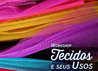 Último Workshop Tecidos e Seus Usos do ano!