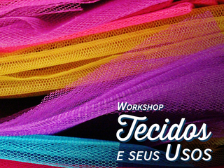 Último Workshop Tecidos e Seus Usos do ano!