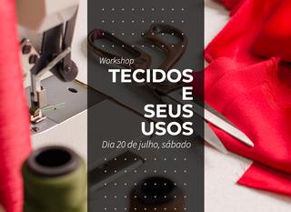 Workshop Tecidos e Seus Usos em Porto Alegre no mês de JULHO!