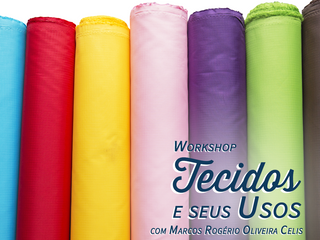 Workshop Tecidos e Seus Usos em SÃO PAULO!