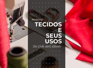 Workshop Tecidos e Seus Usos em abril em Porto Alegre!