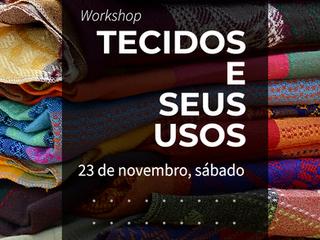 Workshop Tecidos e Seus Usos em Porto Alegre em Novembro!