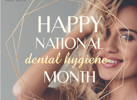 Celebrate Dental Hygiene Month With Your Glen Ellyn Family And General Dentist!