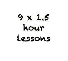 9 x 1.5 hour lessons
