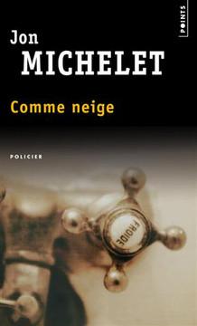 Comme Neige par Jon Michelet