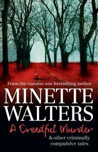 A Dreadful Murder by Minette Walters