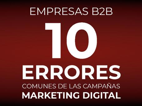 10 Errores comunes de las Campañas de Marketing digital en empresas B2B