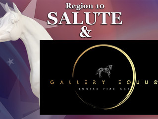 Region 10's Salute and Gallery Equus