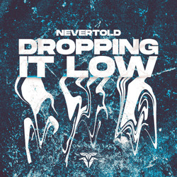 Nevertold - Dropping It Low (Artwork)