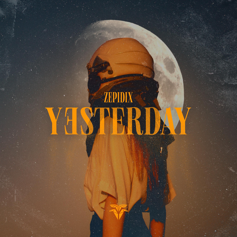 Zepidix - Yesterday 2