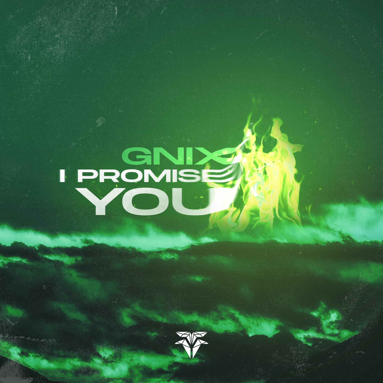 GNIX - I Promise You