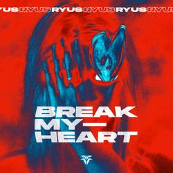 RYUS - Break My Heart