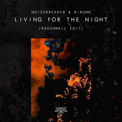 Living For The Night(Kroshwell Edit)