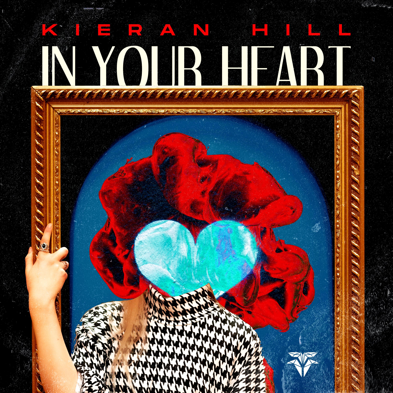 Kieran Hill - In Your Heart