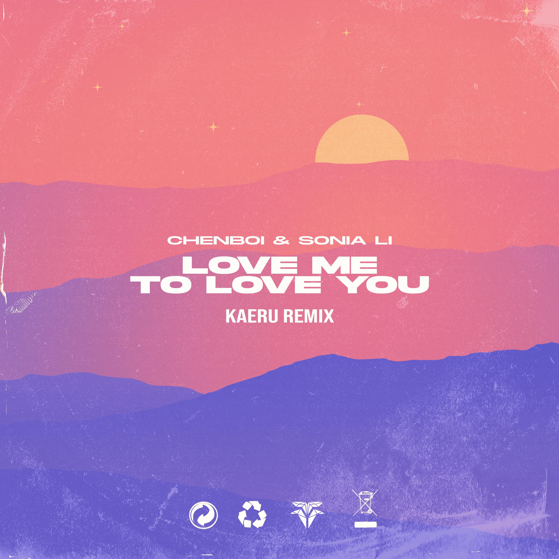 Chenboi & Sonia Li - Love Me To Love You