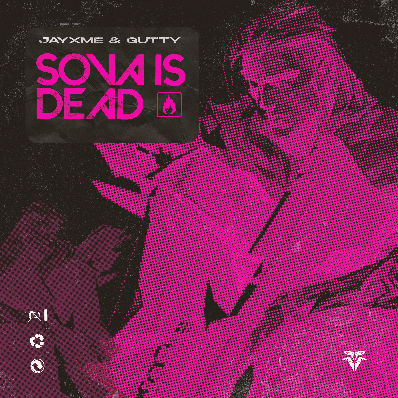 Jayxme & Gutty - Sova Is Dead