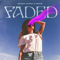 Bacca Chew & Ricks – Faded