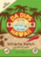 Da Dips Hawaii Sriracha Ranch