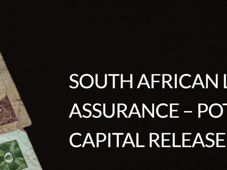South African Life Assurance - Potential Capital Release Boost