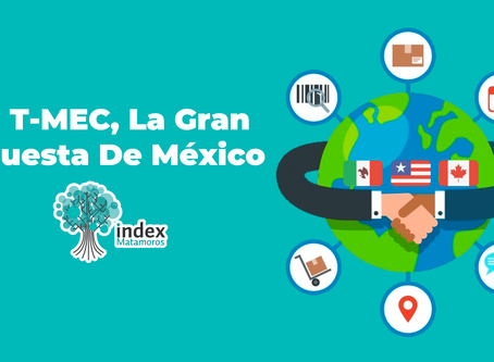 T-MEC, La Gran Apuesta de México