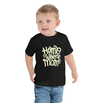 T-shirt   Home is where Mom is