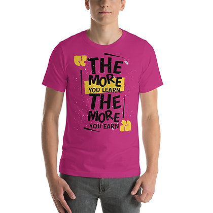 T-shirt   The More You Learn, The More You Earn