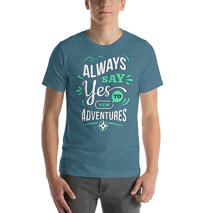 T-shirt   Always say Yes to New Adventures