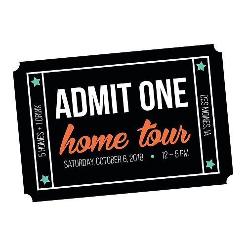 Admit One: Home Tour 2018
