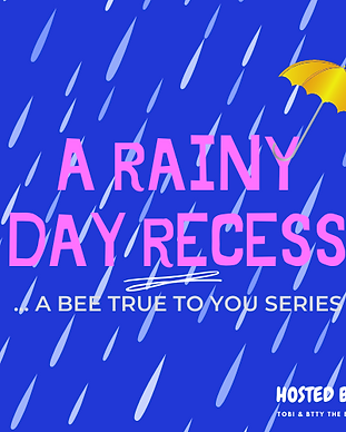 A RAINY DAY RECESS.png