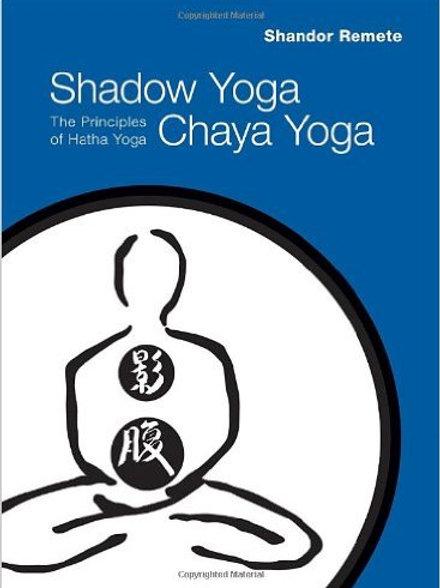 Shadow Yoga Chaya Yoga by Shandor Remete