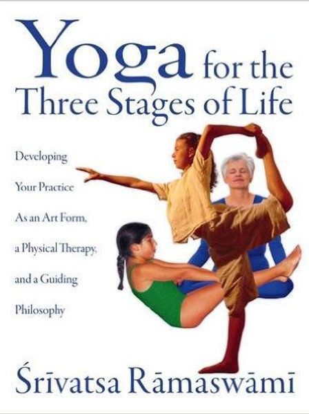Yoga for the Three Stages of Life by Srivatsa Ramaswami