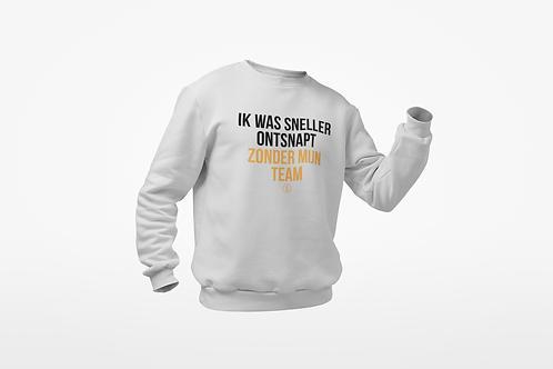 Sweatshirt - ZONDER MIJN TEAM - Unisex