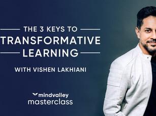 Vishen Lakhiani – The 3 Keys to Transformative Learning