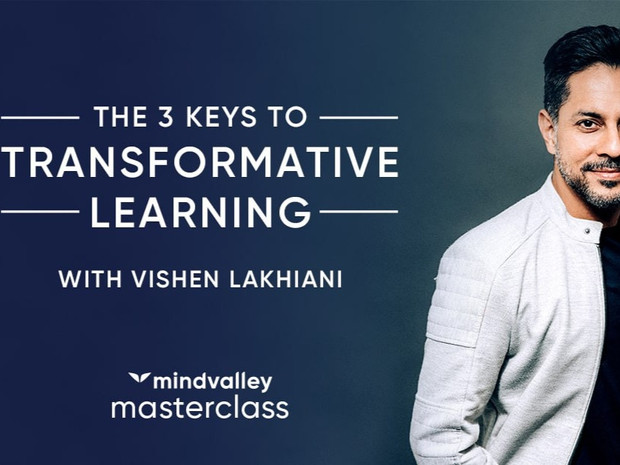 Vishen Lakhiani – The 3 Keys to Transformative Learning
