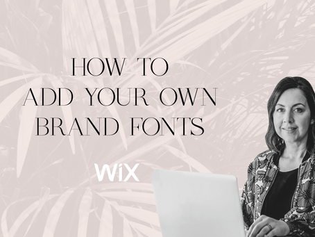 WIX TUTORIAL: How to add your own brand fonts in Wix