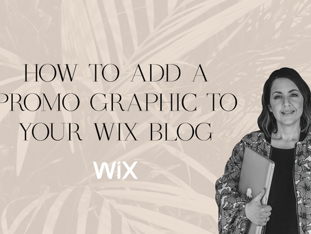 WIX TUTORIAL: How to add a promo graphic to your Wix blog