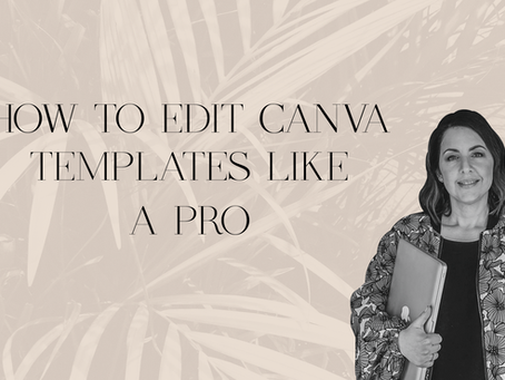 HOW TO EDIT CANVA TEMPLATES LIKE A PRO