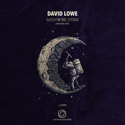 DAVID LOWE - GLITCH IN THE SYSTEM