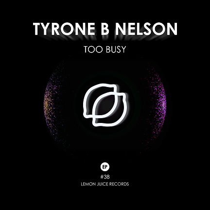 TYRONE B NELSON - TOO BUSY